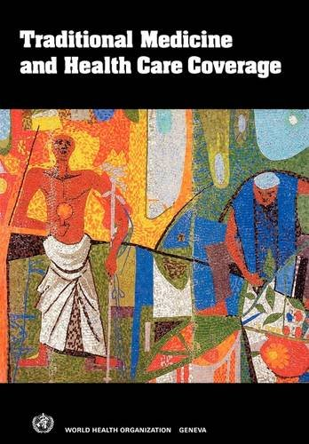 9789241541633: Traditional Medicine and Health Care Coverage. A Reader for Health Administrators and Practitioners