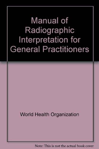 Manual of Radiographic Interpretation for General Practitioners: W. P. Cockshott;
