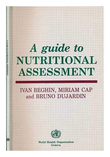 Beghin Ivan A Guide to Nutritional Assessment