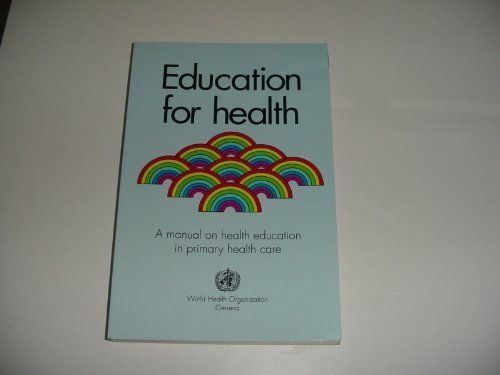 Education for Health : A Manual on: World Health Organisation