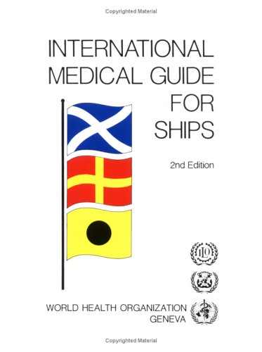 International Medical Guide For Ships 2nd Edition: World Health Org