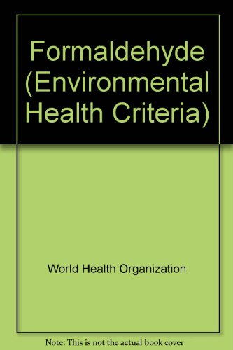 Formaldehyde (Environmental Health Criteria 89): World Health Organisation