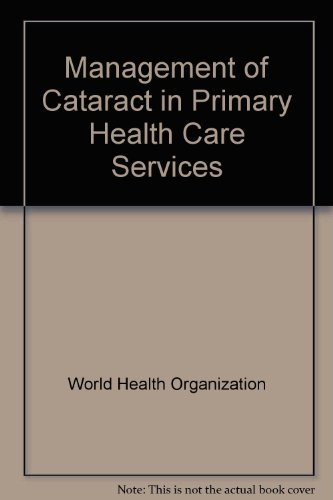 Management of Cataract in Primary Health Care Services: World Health Organization
