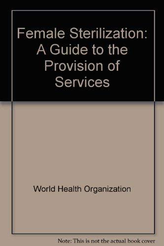 Female Sterilization, a Guide to Privision of Services