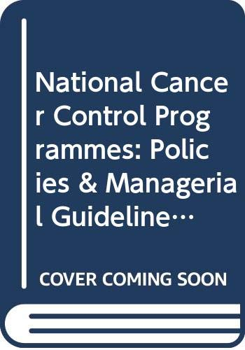 National Cancer Control Programmes: Policies & Managerial: World Health Organisation