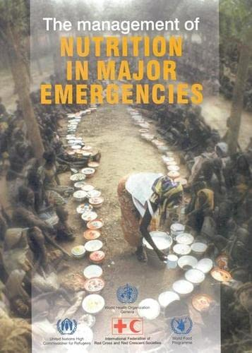 9789241545204: The Management of Nutrition in Major Emergencies