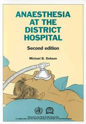 Anaesthesia at the District Hospital (2nd Edition): M.B. Dobson