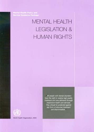 Mental Health Legislation and Human Rights: World Health Organization