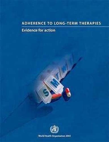 9789241545990: Adherence to Long-term Therapies: Evidence for Action
