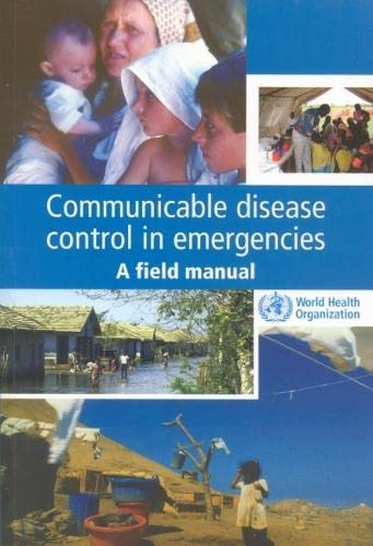 Communicable Disease Control in Emergencies : A field Manual: Connolly, M.A. (ed.)