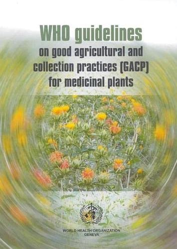 9789241546270: WHO Guidelines on Good Agricultural and Collection Practices (GACP) for Medicinal Plants