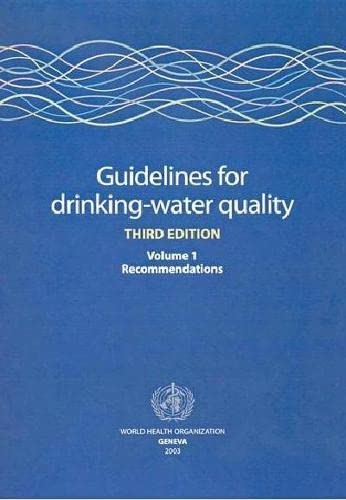 Guidelines for Drinking-Water Quality Vol. 1 : World Health Organisation