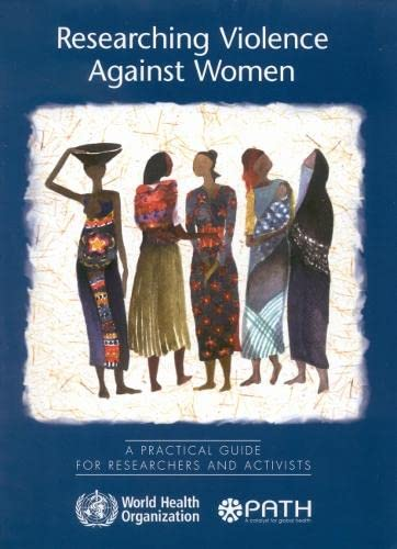 9789241546478: Researching Violence Against Women: A Practical Guide for Researchers and Activists