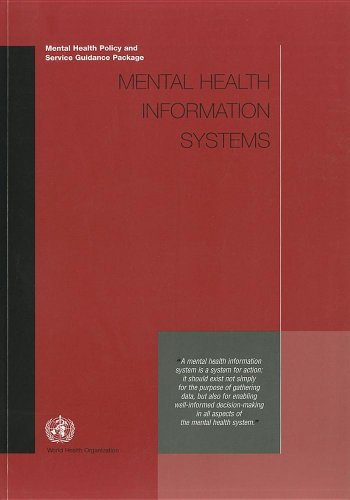 Mental Health Information Systems: Mental Health Policy and Service Guidance Package: World Health ...