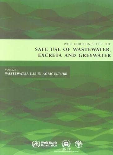 9789241546836: WHO Guidelines for the Safe Use of Wastewater, Excreta and Greywater