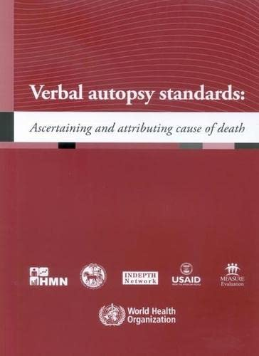 Verbal Autopsy Standards: Ascertaining and Attributing Cause: World Health Organization