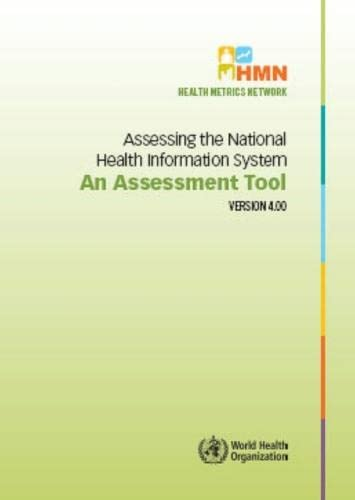 9789241547512: Assessing the National Health Information System: Assessment Tool Version 4.0 (Health Metrics Network)