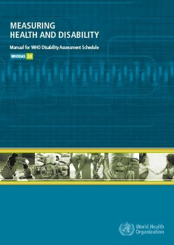 9789241547598: Measuring Health and Disability: Manual for WHO Disability Assessment Schedule (WHODAS 2.0)