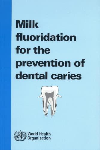 Milk Fluoridation for the Prevention of Dental: J. Banoczy, P.E.
