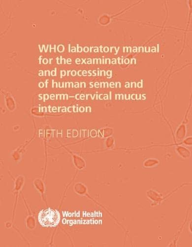 9789241547789: WHO Laboratory Manual for the Examination and Processing of Human Semen