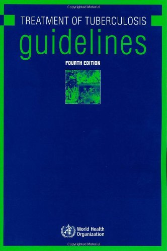 The Treatment of Tuberculosis: Guidelines: World Health Organization