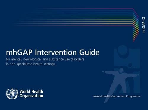 9789241548069: Intervention Guide for Mental, Neurological and Substance-use Disorders in Non-specialized Health Settings: Mental health Gap Action Programme (mhGAP)