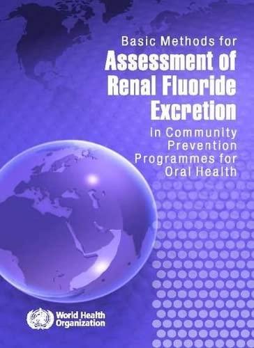 Basic Methods for Assessment of Renal Fluoride Excretion in Community Prevention Programmes for ...
