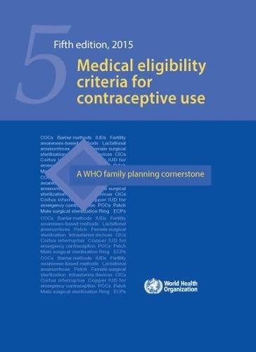 Medical Eligibility Criteria for Contraceptive Use: World Health Organization