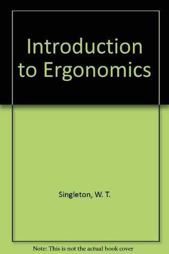 Introduction to Ergonomics: W. T. Singleton