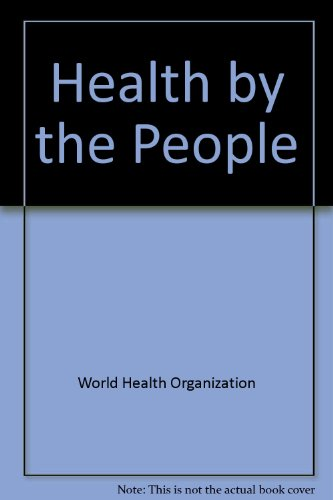 9789241560429: Health by the people