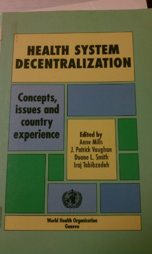 Health System Decentralization: Concepts, Issues and Country