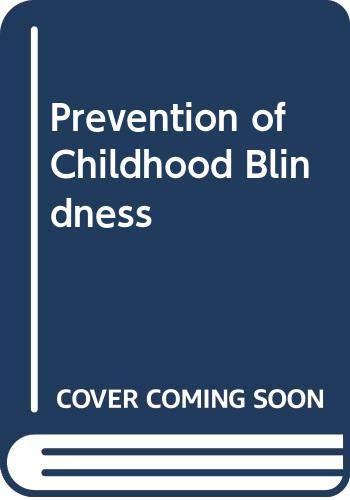 Prevention of childhood blindness: World Health Organisation