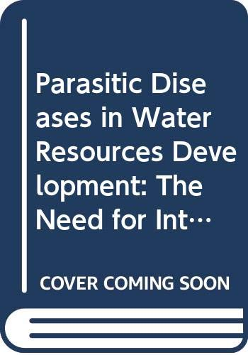 Parasitic Diseases in Water Resources Development: The: World Health Organization,