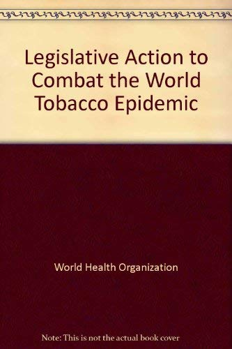 Legislative Action to Combat the World Tobacco: World Health Organisation