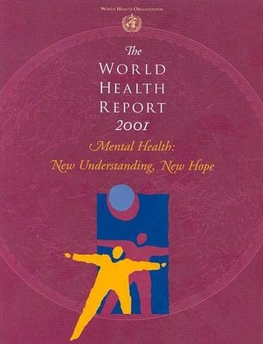 9789241562010: The World Health Report 2001: Mental Health: New Understanding, New Hope (World Health Reports)