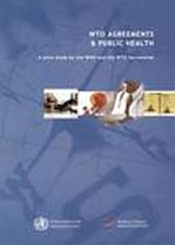 9789241562140: WTO Agreements and Public Health: A Joint Study by the WHO and the WTO Secretariat
