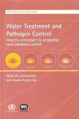 9789241562553: Water Treatment and Pathogen Control: Process Efficiency in Achieving Safe Drinking-Water (Who Drinking Water Quality)