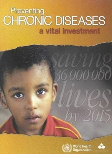 9789241563000: Preventing Chronic Diseases: A Vital Investment