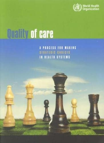Quality of care: a process for making strategic choices in health systems: World Health ...