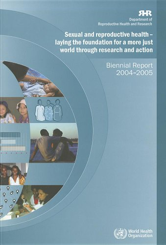 9789241563277: Sexual and Reproductive Health: Laying the Foundation for a More Just World Through Research and Action