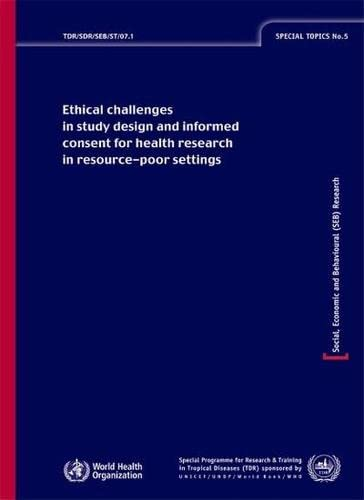 9789241563383: Ethical Challenges in Study Design and Informed Consent for Health Research in Resource-poor Settings [OP] (Special Topics)