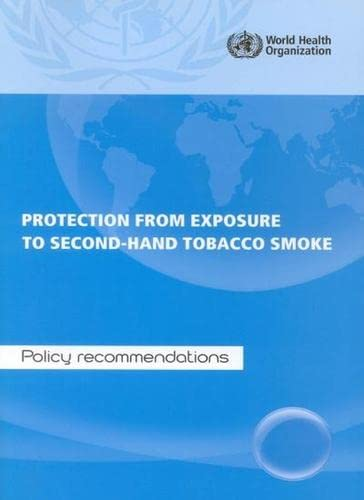 9789241563413: Protection from Exposure to Second-hand Smoke: Policy Recommendations