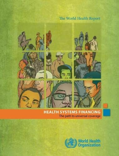 9789241564021: The World Health Report 2010: Health Systems Financing: the Path to Universal Coverage