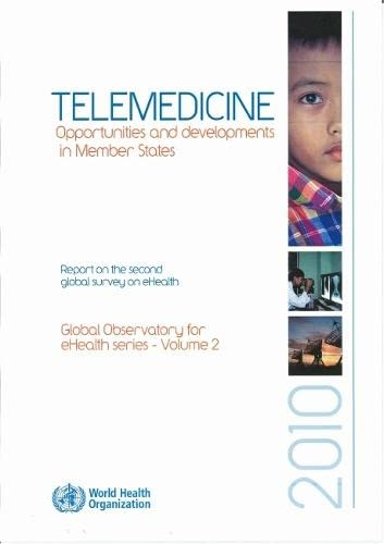 9789241564144: Telemedicine: Opportunities and Developments in Member States (Global Observatory for eHealth)