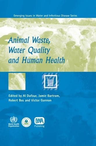 9789241564519: Animal Waste, Water Quality and Human Health: WHO Emerging Issues in Water & Infectious Disease (WHO Emerging Issues in Water & Infections Disease)