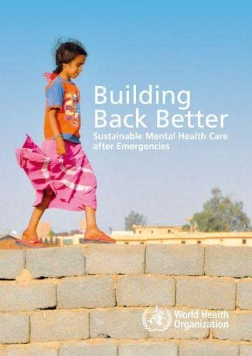 9789241564571: Building Back Better: Sustainable Mental Health Care After Emergencies