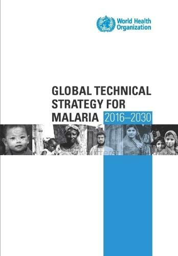 9789241564991: Global Technical Strategy for Malaria 2016-2030
