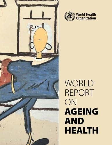 9789241565042: World Report on Ageing and Health