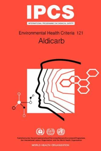 9789241571210: Aldicarb: Environmental Health Criteria Series No 121