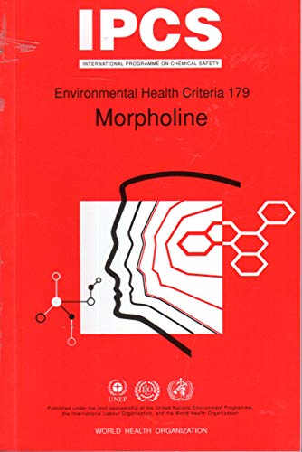 Morpholine ( (Environmental Health Criteria Series): World Health Orgainzation